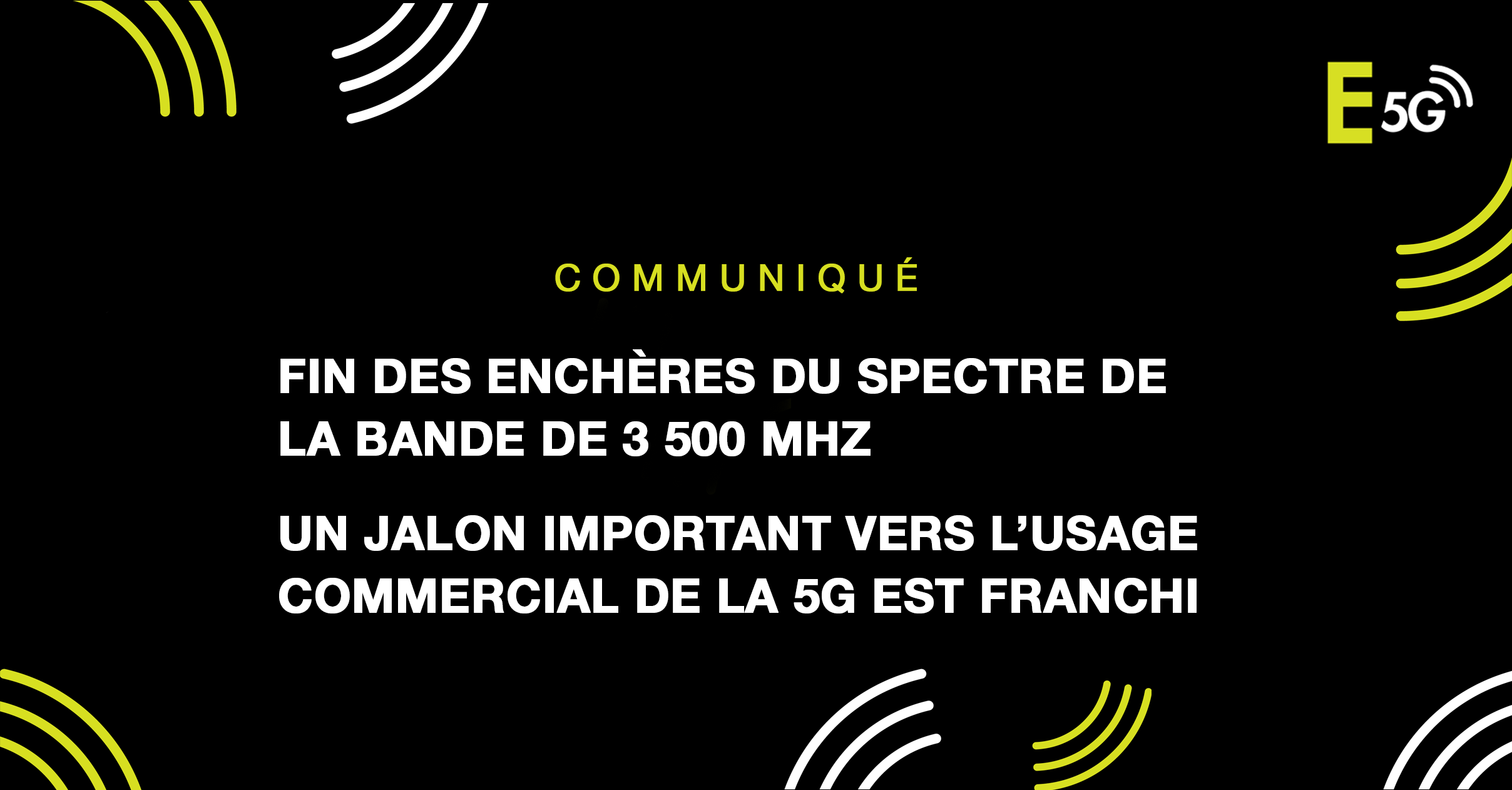 FIN DES ENCHÈRES DU SPECTRE DE LA BANDE DE 3 500 MHZ UN JALON IMPORTANT VERS L'USAGE COMMERCIAL DE LA 5G EST FRANCHI